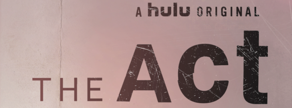 The Act TV show on Hulu: canceled or renewed for another season?
