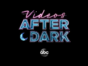 Videos After Dark TV show on ABC: season 1 ratings (canceled or renewed season 2?)