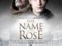 The Name of the Rose TV Show on SundanceTV: season 1 viewer votes (cancel or renew season 2?)
