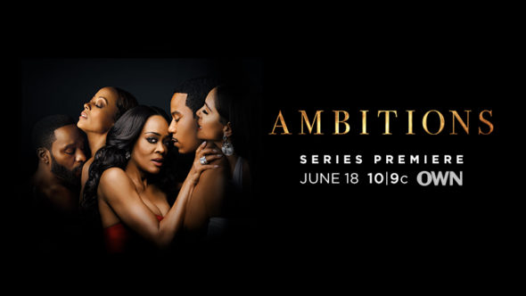 Ambitions TV show on OWN: season 1 ratings (canceled or renewed season 2?)