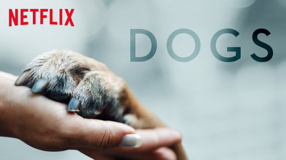 Dogs TV show on Netflix renewed for season two; (canceled or renewed?)