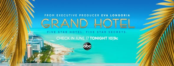 Grand Hotel TV show on ABC: season 1 ratings (canceled or renewed season 2?)