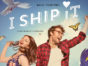 I Ship It TV show on The CW: season 2 ratings (canceled renewed season 3?)