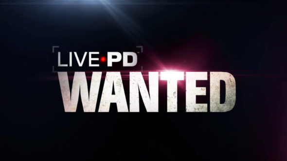 Live PD: Wanted TV Show on A&E: canceled or renewed?