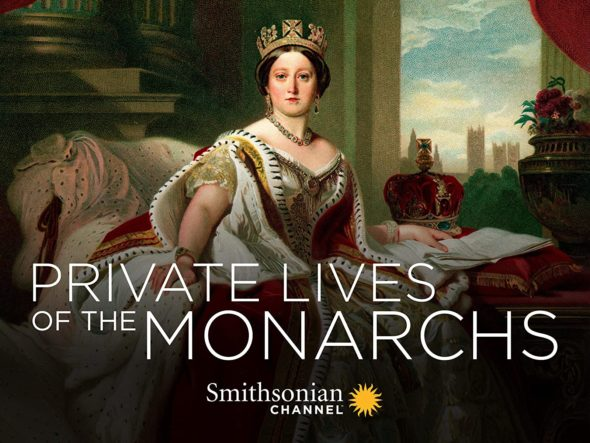 Private Lives of the Monarchs TV Show on Smithsonian Channel: canceled or renewed?