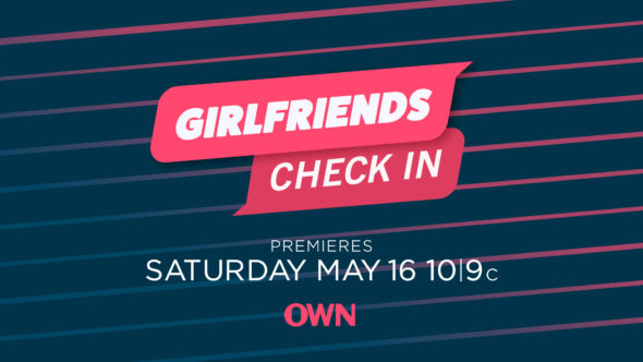 Girlfriends Check In TV Show on OWN: canceled or renewed?