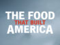 The Food That Built America TV Show on History: canceled or renewed?