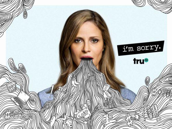 I'm Sorry TV show on truTV: canceled or renewed?