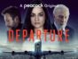 Departure TV series on Peacock: canceled or renewed?