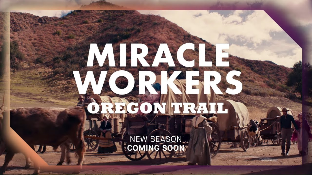 Miracle Workers: Oregon Trail: season 3 premiere date on TBS