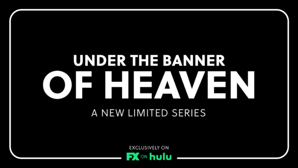 Under the Banner of Heaven TV Show on FX on Hulu: canceled or renewed?