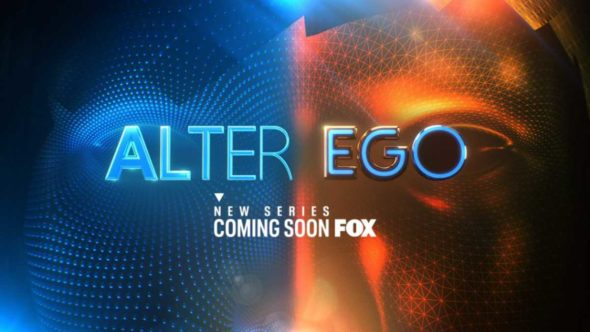 Alter Ego TV Show on FOX: canceled or renewed?