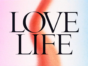 Love Life TV Show on HBO Max: canceled or renewed?