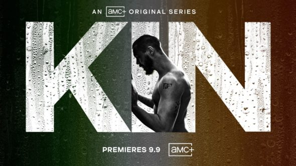 Kin TV Show on AMC+: canceled or renewed?